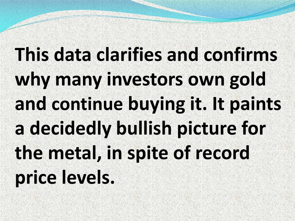 This data clarifies and confirms why many investors own gold and