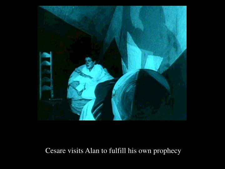 Cesare visits Alan to fulfill his own prophecy