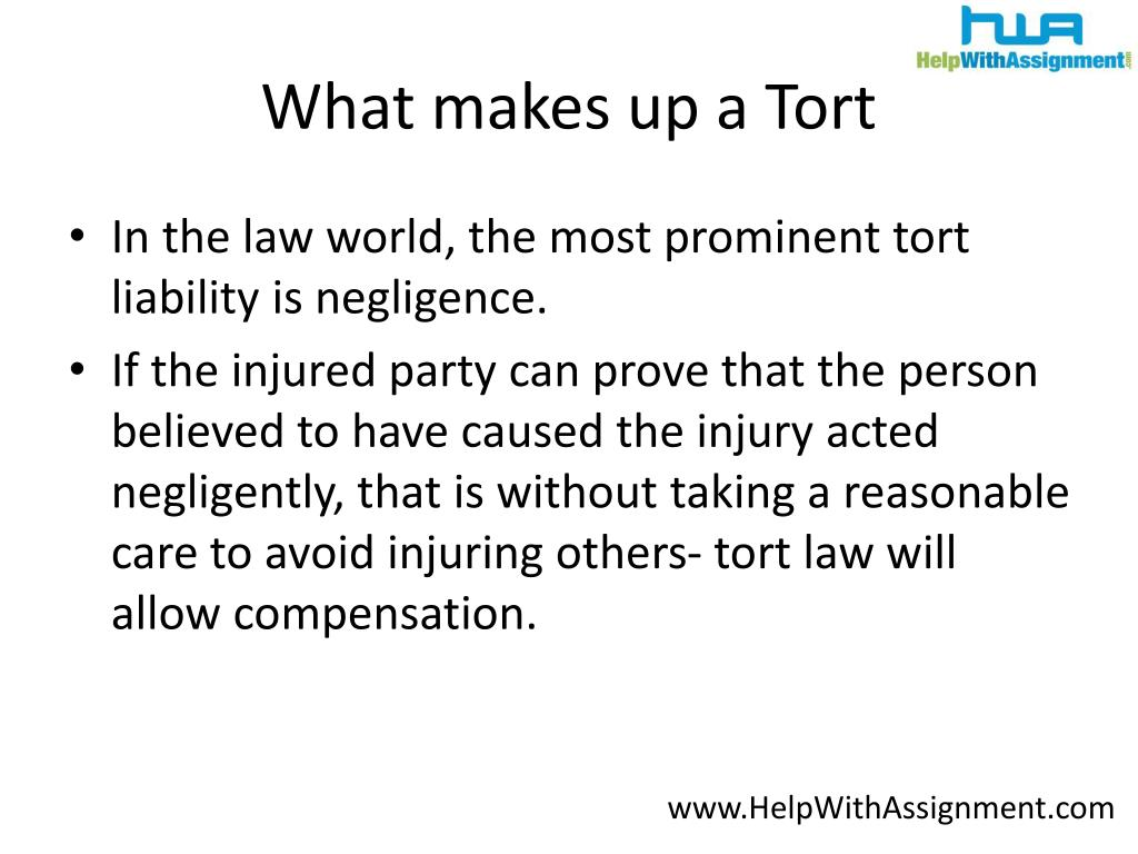 What makes up a Tort