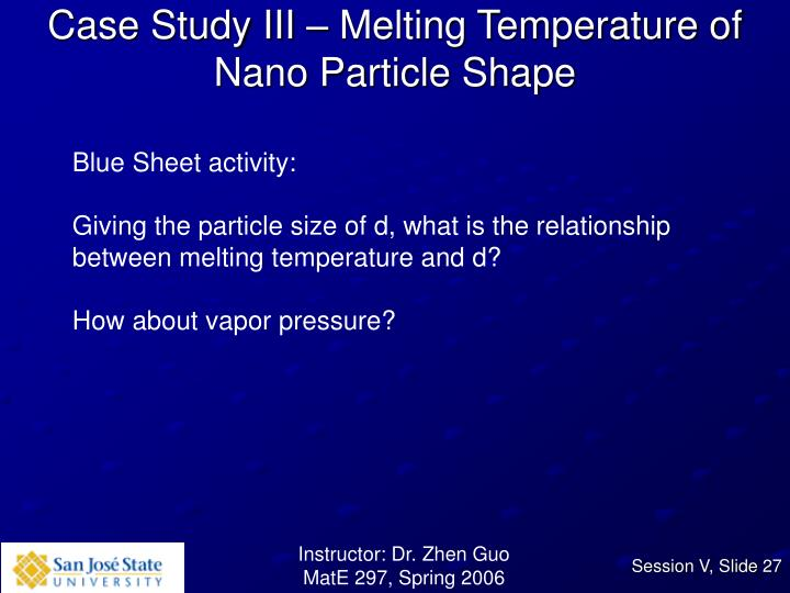 Case Study III – Melting Temperature of  Nano Particle Shape