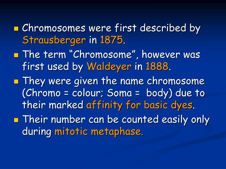 Chromosomes were first described by