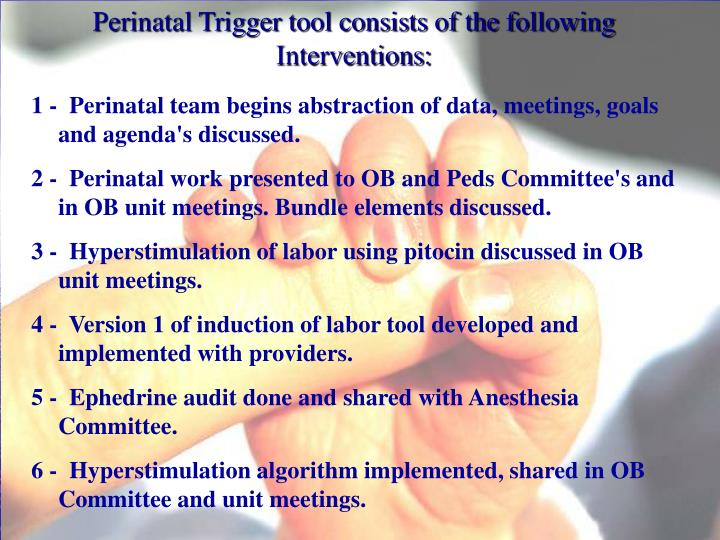 Perinatal Trigger tool consists of the following Interventions: