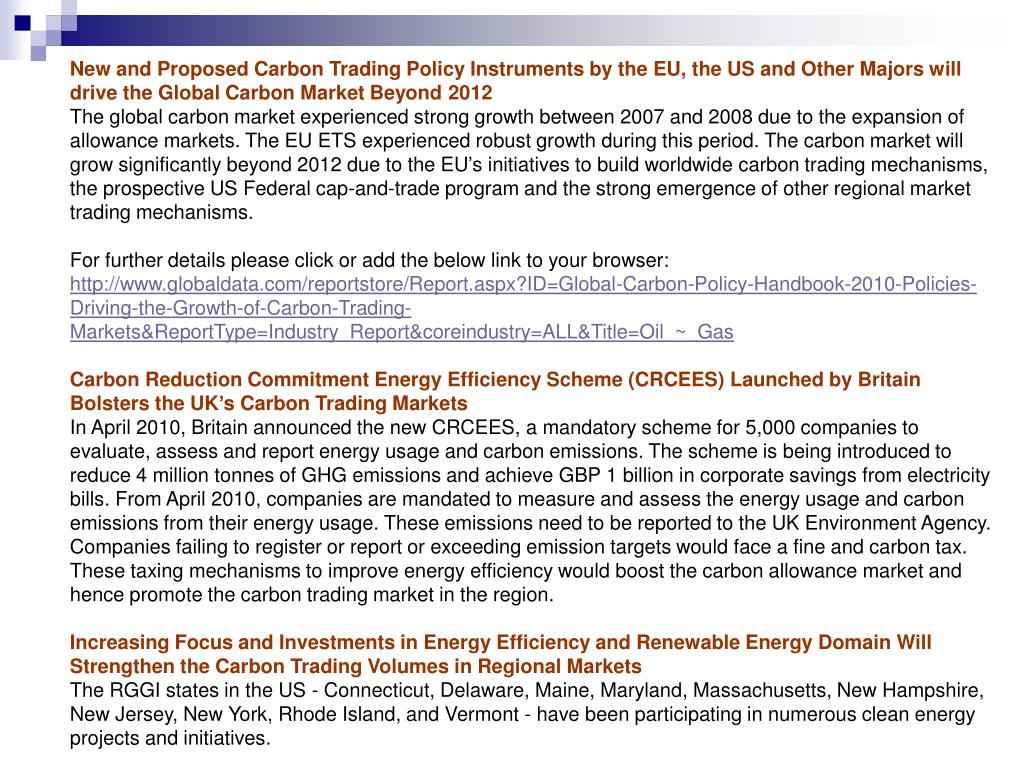 New and Proposed Carbon Trading Policy Instruments by the EU, the US and Other Majors will drive the Global Carbon Market Beyond 2012