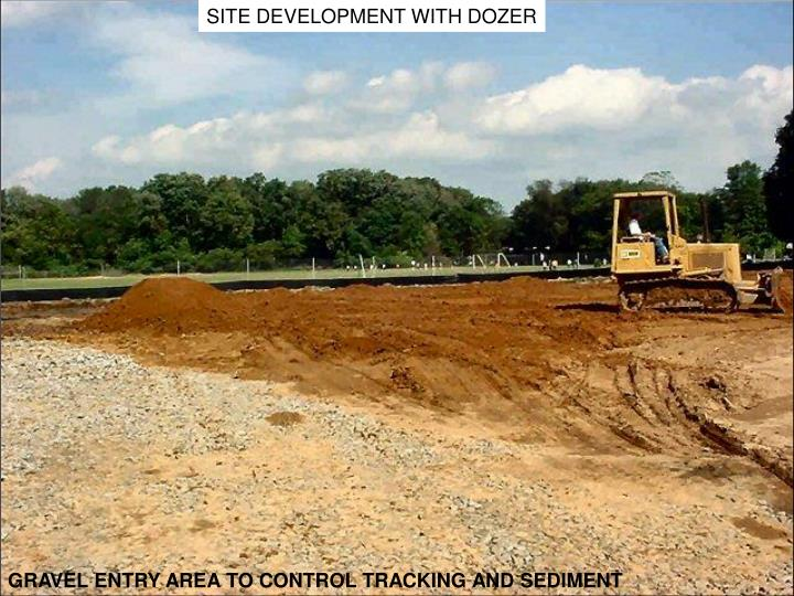 SITE DEVELOPMENT WITH DOZER