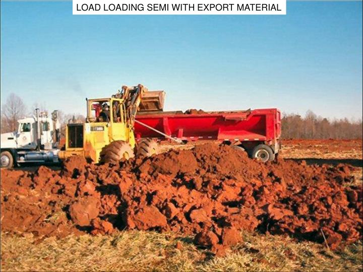LOAD LOADING SEMI WITH EXPORT MATERIAL