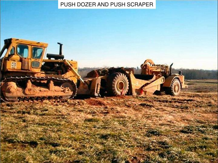 PUSH DOZER AND PUSH SCRAPER