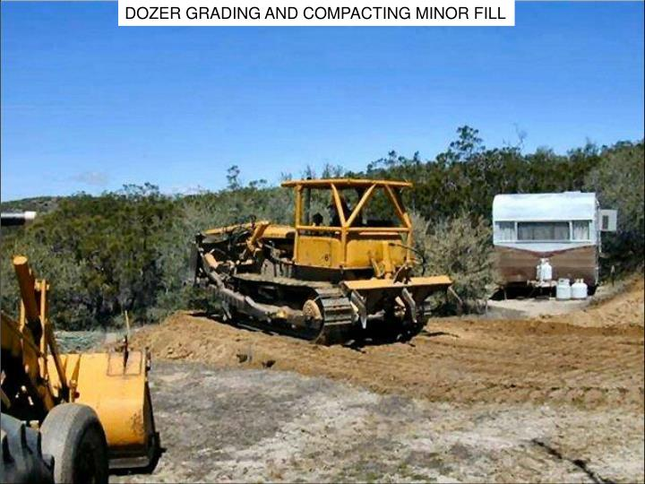 DOZER GRADING AND COMPACTING MINOR FILL