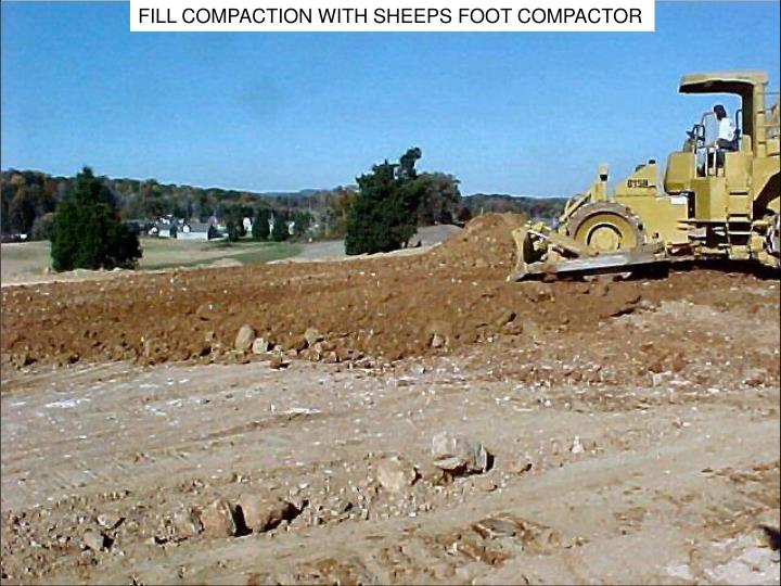 FILL COMPACTION WITH SHEEPS FOOT COMPACTOR