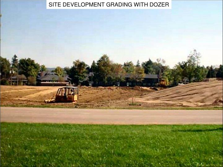SITE DEVELOPMENT GRADING WITH DOZER