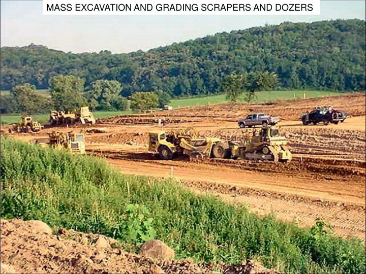 MASS EXCAVATION AND GRADING SCRAPERS AND DOZERS