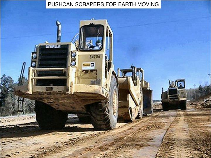 PUSHCAN SCRAPERS FOR EARTH MOVING