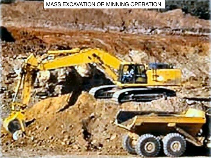 MASS EXCAVATION OR MINNING OPERATION