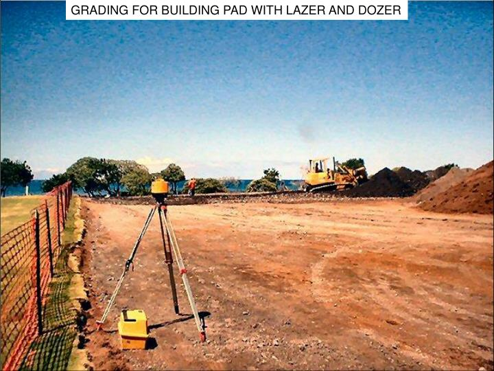 GRADING FOR BUILDING PAD WITH LAZER AND DOZER