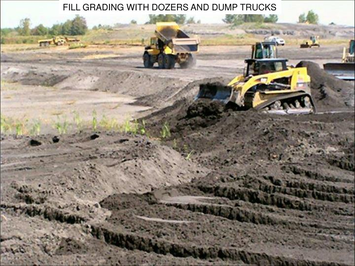 FILL GRADING WITH DOZERS AND DUMP TRUCKS