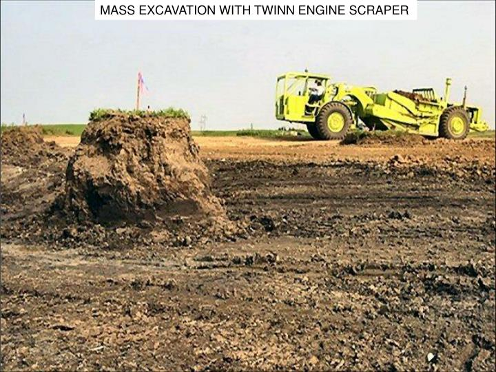 MASS EXCAVATION WITH TWINN ENGINE SCRAPER