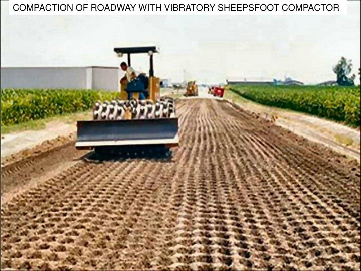 COMPACTION OF ROADWAY WITH VIBRATORY SHEEPSFOOT COMPACTOR