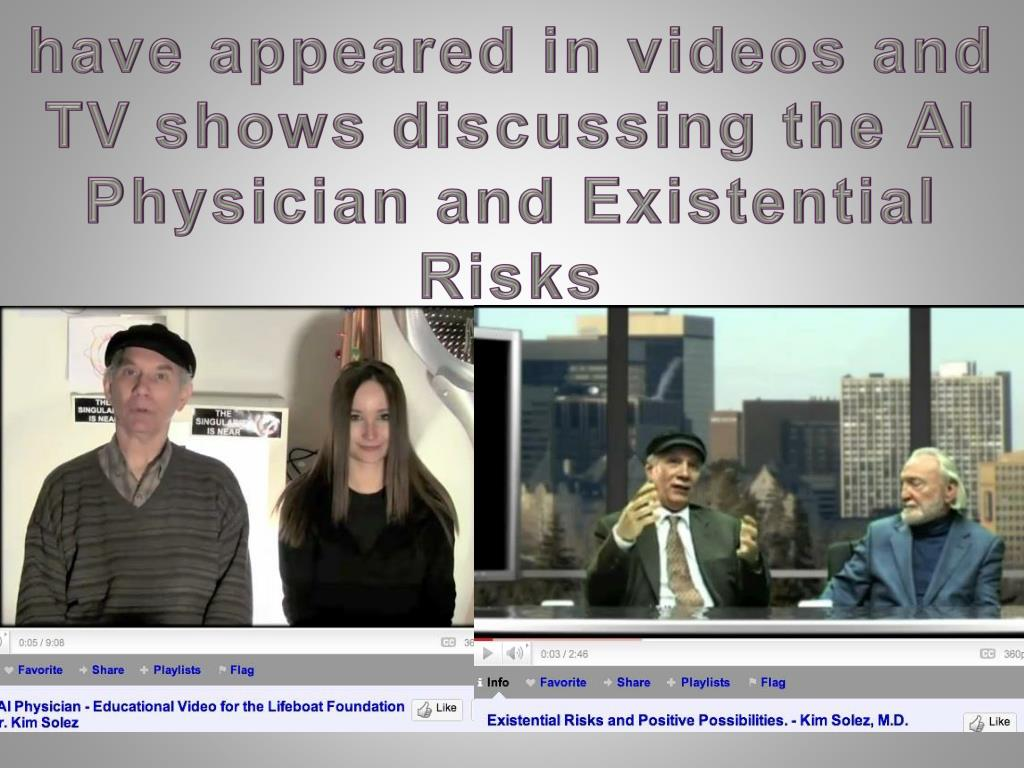 have appeared in videos and TV shows discussing the AI Physician and Existential Risks