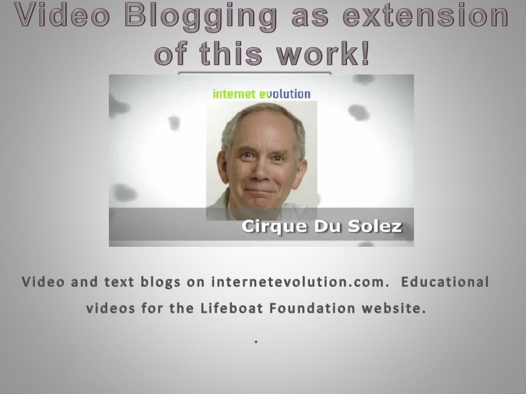 Video Blogging as extension of this work!