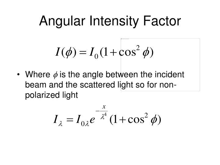 Angular Intensity Factor
