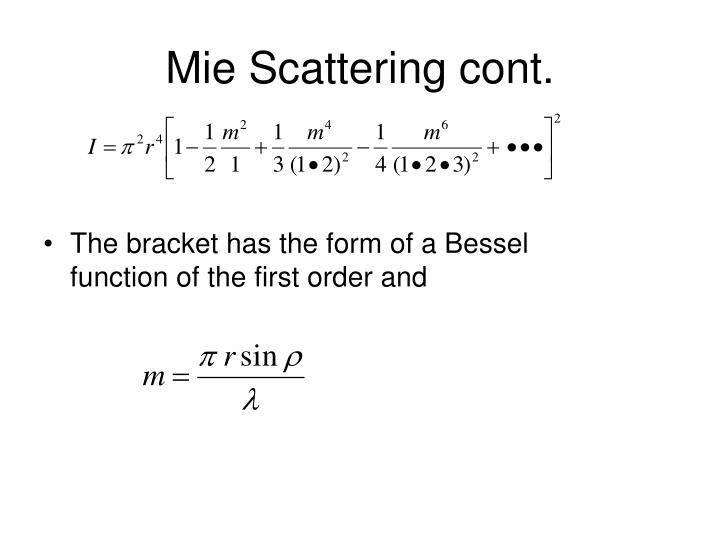 Mie Scattering cont.