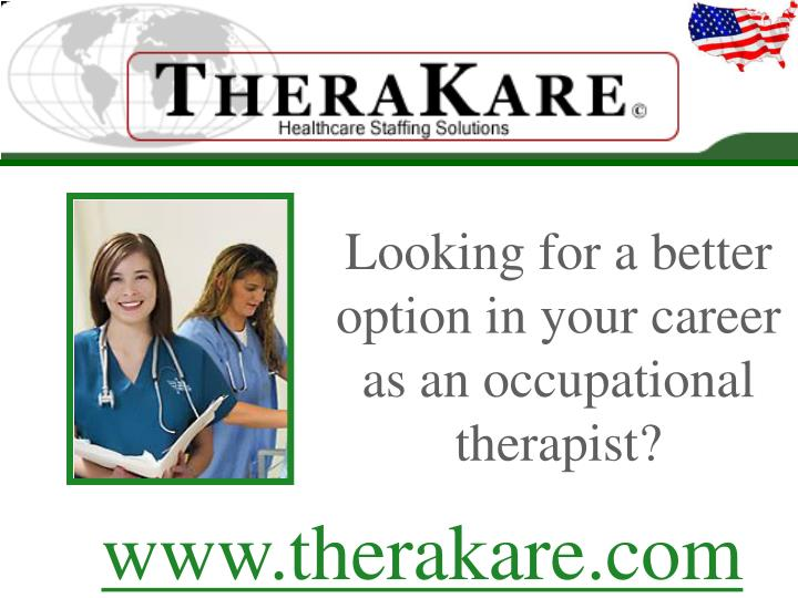 Looking for a better option in your career as an occupational therapist