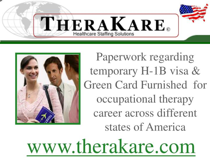 Paperwork regarding temporary H-1B visa & Green Card Furnished  for occupational therapy career across different states of America