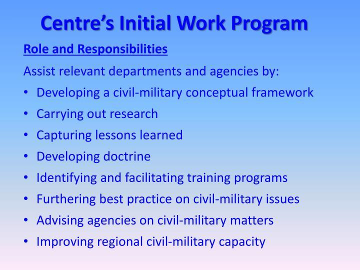 Centre's Initial Work Program