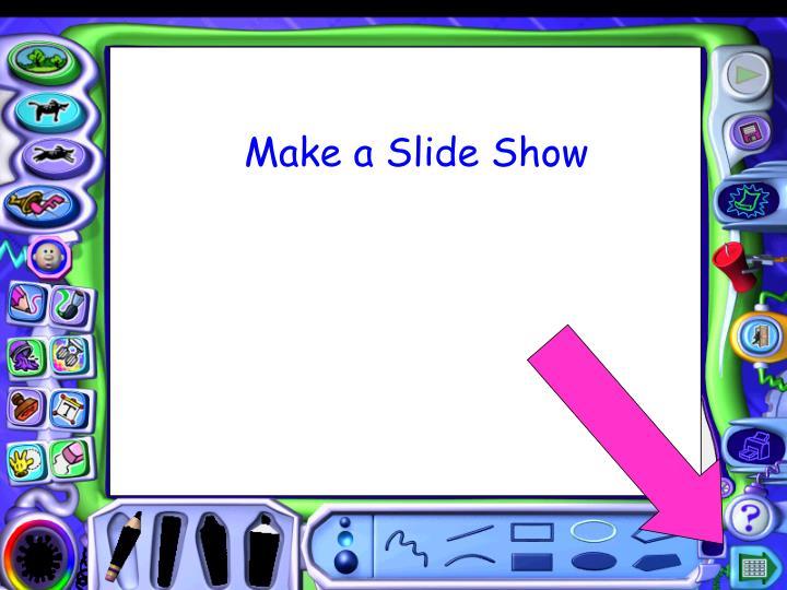 Make a Slide Show