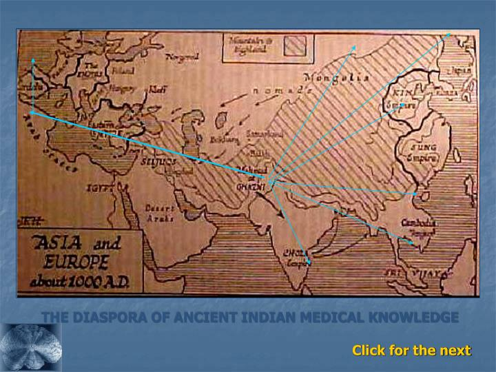 THE DIASPORA OF ANCIENT INDIAN MEDICAL KNOWLEDGE