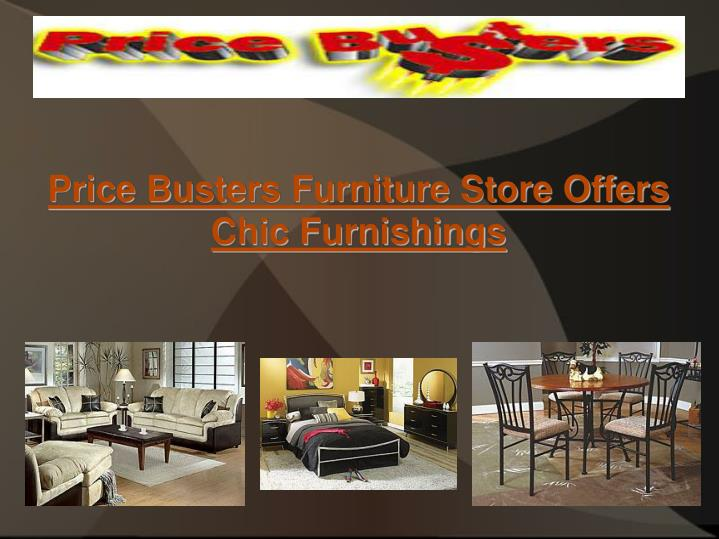 Price Busters Furniture Store Offers Chic Furnishings