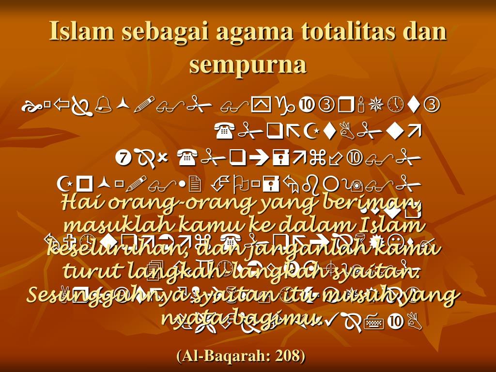 Islam sebagai agama totalitas dan sempurna