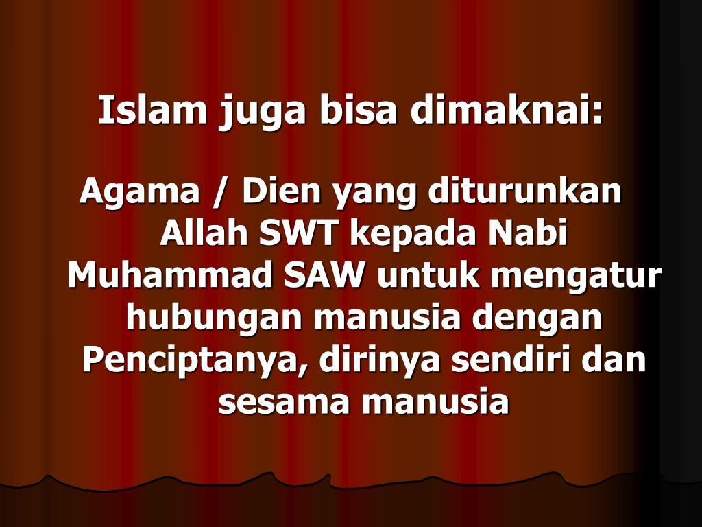 Islam juga bisa dimaknai: