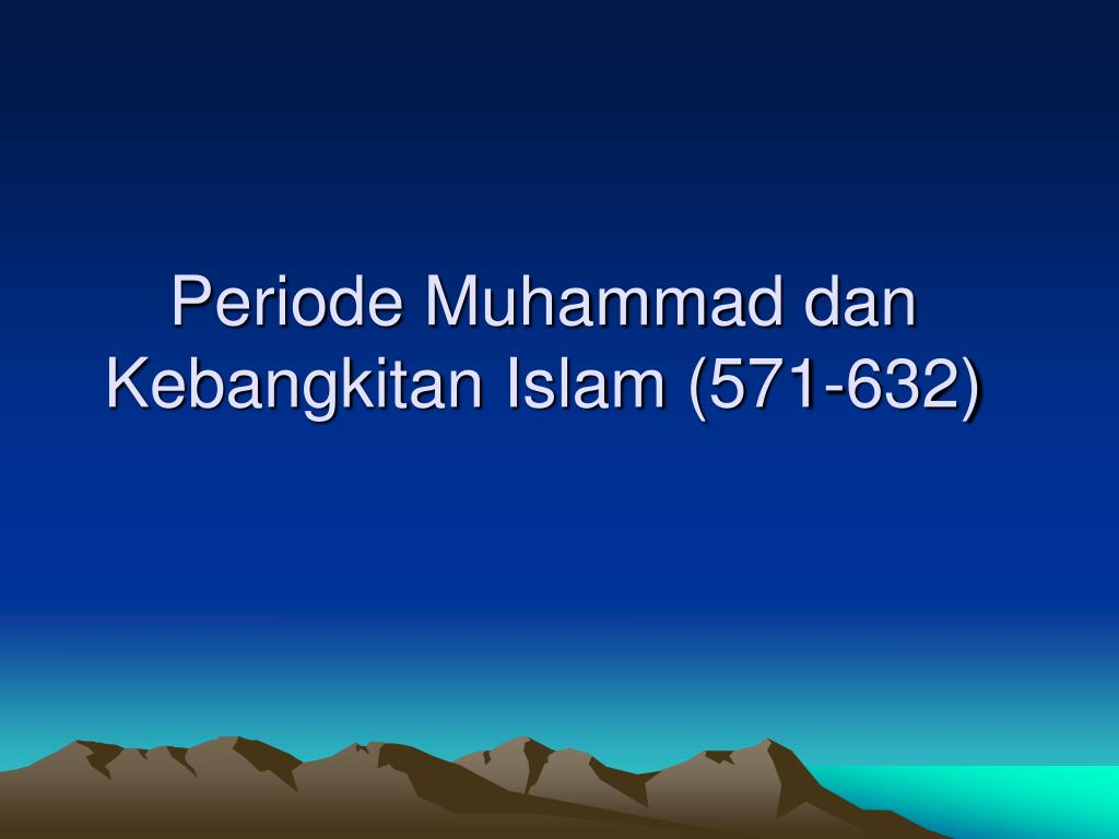 Periode Muhammad dan Kebangkitan Islam (571-632)