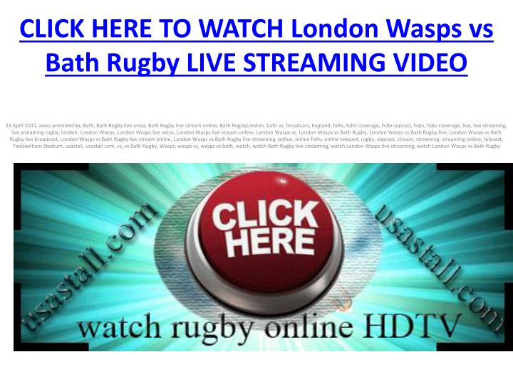 Click here to watch london wasps vs bath rugby live streaming video
