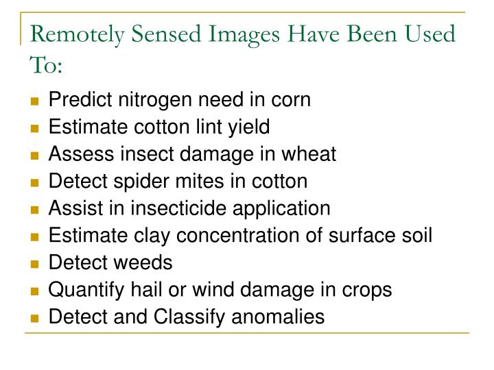Remotely Sensed Images Have Been Used To: