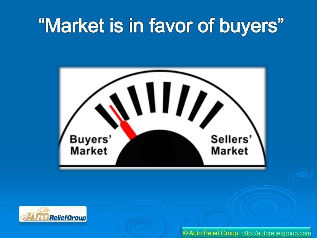 """""""Market is in favor of buyers"""""""