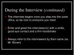 during the interview continued