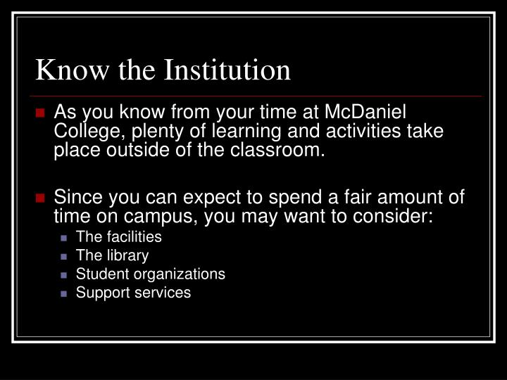 Know the Institution