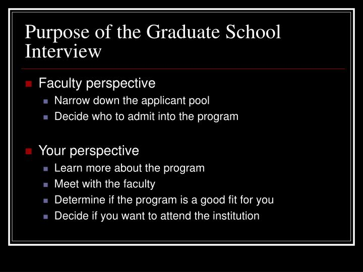 Purpose of the Graduate School Interview