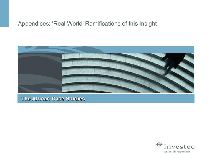 Appendices: 'Real World' Ramifications of this Insight