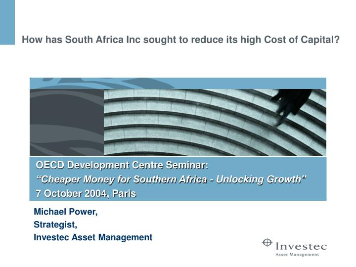 how has south africa inc sought to reduce its high cost of capital