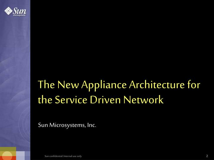 The new appliance architecture for the service driven network