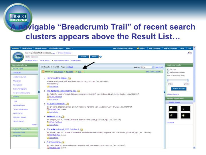 "A navigable ""Breadcrumb Trail"" of recent search clusters appears above the Result List…"