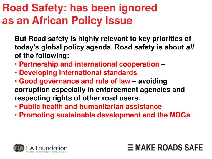 Road Safety: has been ignored
