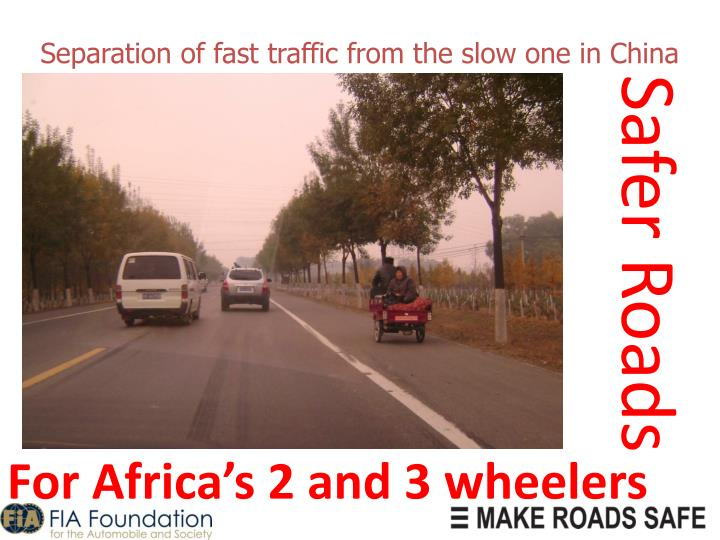 Separation of fast traffic from the slow one in China