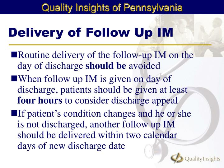 Delivery of Follow Up IM