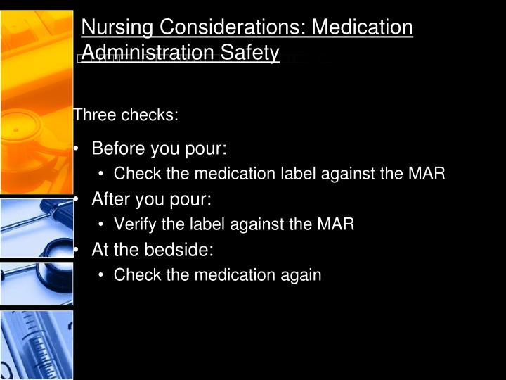Nursing Considerations: Medication Administration Safety