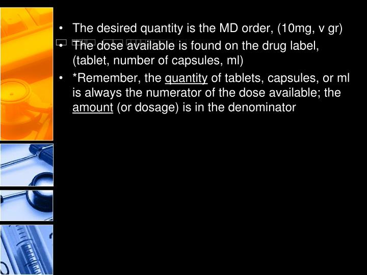 The desired quantity is the MD order, (10mg, v gr)