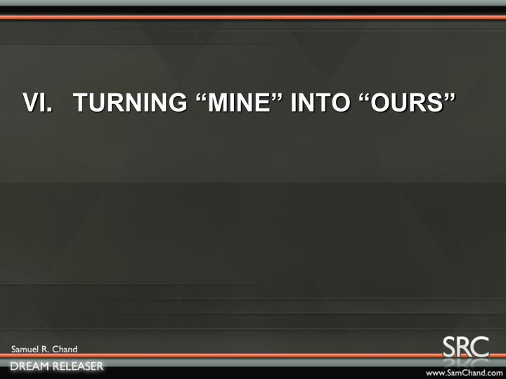 "VI.TURNING ""MINE"" INTO ""OURS"""