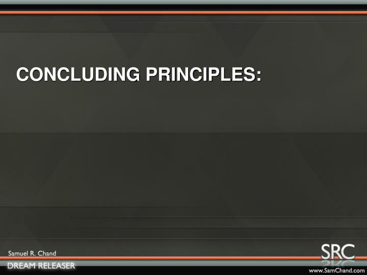 CONCLUDING PRINCIPLES: